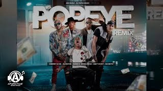 El Cherry Feat El Mayor Clasico, Secreto & Ceky Viciny Quimico - POPEYE REMIX (Prod DjPatioMusic)