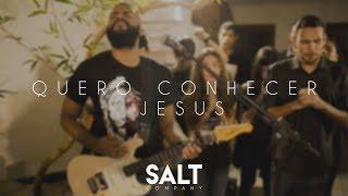 Cia. SALT - Quero Conhecer Jesus (O Meu Amado é o Mais Belo)