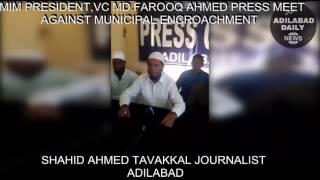 MIM PRESIDENT, VC .MD.FAROOQ AHMED PRESS MEET AGAINST ENCOACHMENT