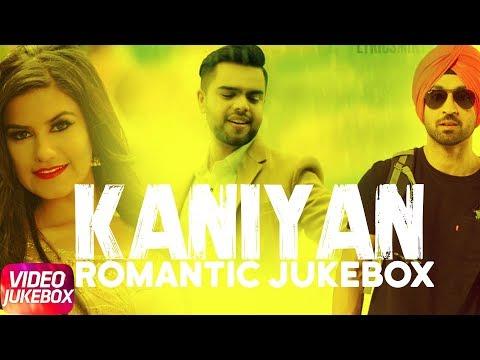 Xxx Mp4 Kaniyan Romantic Jukebox Kaur B Diljit Dosanjh Akhil Suke E New Punjabi Songs2018 3gp Sex