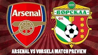 Arsenal vs Vorskla Match Preview | Lucas Torreira & Bernd Leno Should Start