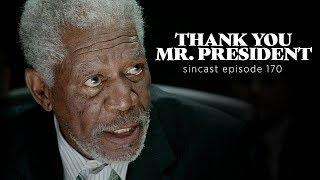 SinCast Episode 170 - Thank You, Mr. President