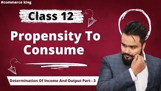 Class 12 macroeconomics(propensity to consume&save,APC,APS,MPS,MPC) economics on your tips video 62