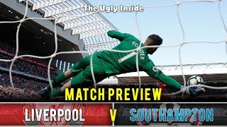 MATCH PREVIEW: Liverpool vs Southampton | The Ugly Inside