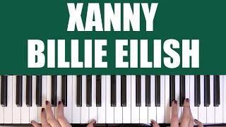 HOW TO PLAY: XANNY - BILLIE EILISH