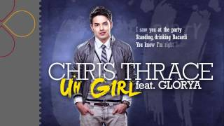Chris Thrace - Uh Girl (feat. Glorya) (with lyrics)