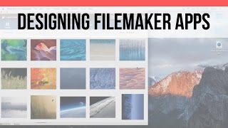 Designing FileMaker Apps - UI Design| User Group | FileMaker Pro 15 Videos | FileMaker 15 Training