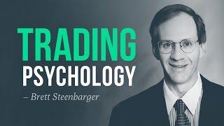 How to master trading psychology   Brett Steenbarger