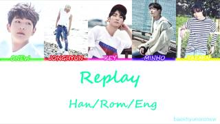 SHINee (샤이니) - Replay (누난 너무 예뻐) Color Coded Lyrics (Han/Rom/Eng)