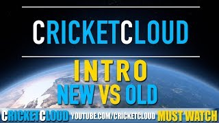 CRICKETCLOUD INTRO - NEW vs OLD - Please do comment if you like New or Older One ?