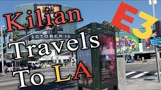 Kilian Travels To LA - Garbage Guide To E3 2018