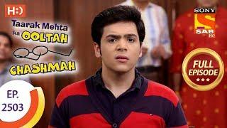 Taarak Mehta Ka Ooltah Chashmah - Ep 2503 - Full Episode - 4th July, 2018