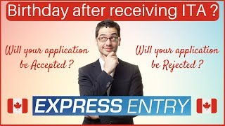 🇨🇦 Birthday after getting ITA? Will your application get Rejected