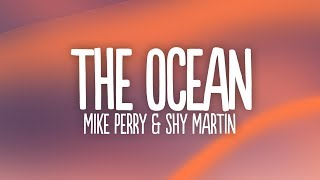 Mike Perry - The Ocean (Lyrics) ft. SHY Martin