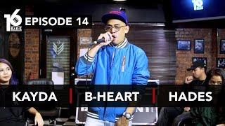 16 BARIS | EP14 | Kayda, B-Heart & Hades