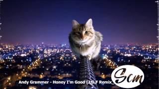 Andy Grammer -  Honey I'm Good (J .G. F Remix)