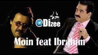 Moin feat Ibrahim tatlisesآهنگ جدید معین و ابراهیم تاتلیس