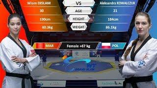 F+67kg|Aleksandra KOWALCZUK(POL )VS  Wiam DISLAM(MAR)| 2017-2018 Season WT Grand Slam Finals