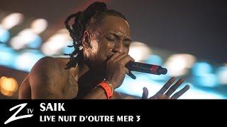 Saïk - Nuit d'Outre-Mer 3 - LIVE HD