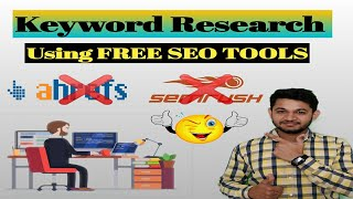 How to do keyword research using Free SEO tools? | Free vs Paid Tool