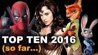 Top Ten Movies of 2016 SO FAR - Deadpool, Zootopia, Batman v Superman, Civil War