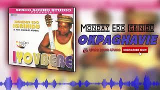Benin Music: Okpaghavie by Monday Edo Igbinidu - (Evergreen Music Audio)