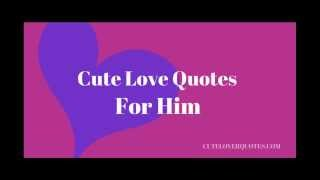 Love Quotes For Him Images Download : cute love quotes for him by cute love quotes