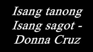 Isang tanong Isang sagot by Donna Cruz with Lyrics