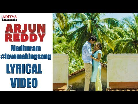 Xxx Mp4 Madhuram Lyrical Video Arjun Reddy Songs Vijay Devarakonda Shalini Sandeep Radhan 3gp Sex