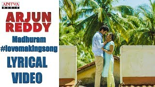 Madhuram Lyrical Video || Arjun Reddy Songs || Vijay Devarakonda, Shalini || Sandeep || Radhan