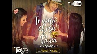 Tierry - Te Amo Chega dá Raiva (Feat. Simone e Simaria) [Clipe Oficial]
