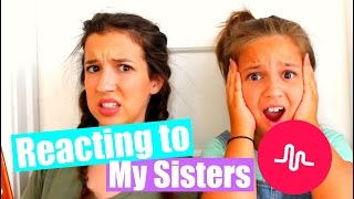 Reacting to My Sister's MUSICALLY!!