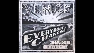 Venice - Everybody's Changing (single version)
