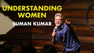 Understanding Women | Indian Stand Up Comedy|  Suman Kumar