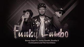 Funky Lambo - Benny Dayal Ft. Jonita Gandhi, Brodha V, Funktuation, The Hornflakes