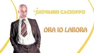 Giovanni Cacioppo - ORA IO LABORA