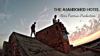 The Abandoned Hotel ~Serx Freerun