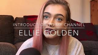 MY FIRST YOUTUBE VIDEO | ELLIE GOLDEN
