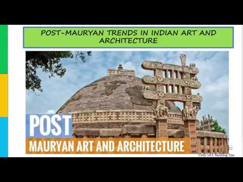 4th Lecture Art and culture POST MAURYAN TRENDS IN INDIAN ART AND ARCHITECTURE