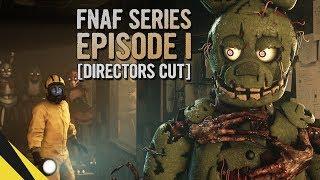 [SFM] Five Nights at Freddy's Series (Episode 1) [DIRECTORS CUT] | FNAF Animation