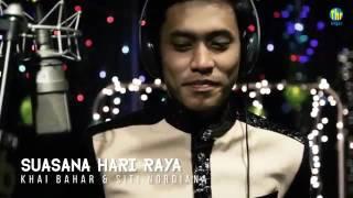 Khai bahar & Siti nordiana - Suasana Hari Raya.