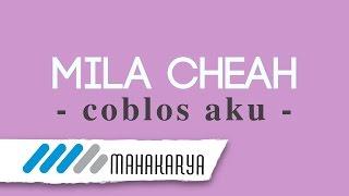 MILA CHEAH - COBLOS AKU (AUDIO ONLY)
