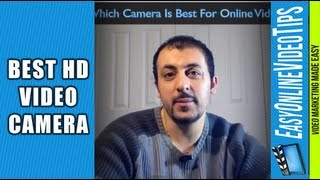 Best HD Video Camera for Creating Online Video | Easy Online Video Marketing Tips