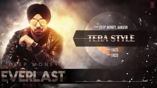 Tera Style Full Song (Audio) Deep Money   Aakash   Album: EVERLAST   Latest Punjabi Song 2016