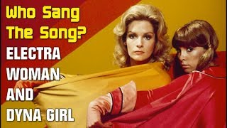 Who Sang the Electra Woman and Dyna Girl TV Show Theme Song?
