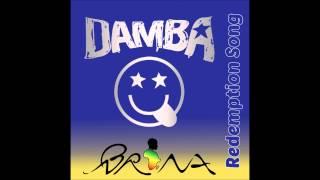 Damba + Brina - Redemption song