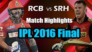 IPL 2016 Finals: RCB vs SRH, 29th May 2016 | Match Highlights | Hyderabad VS Bangalore