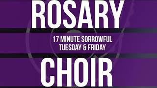 17 Minute Rosary - 2 - Sorrowful - Tuesday & Friday - SPOKEN + CHOIR