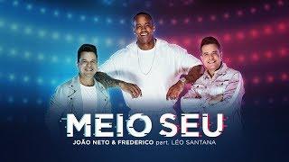 João Neto e Frederico - Meio Seu Part. Léo Santana
