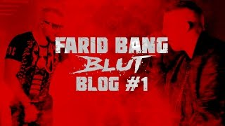 Farid Bang ► B L U T ◄ [ Blog #1 ]